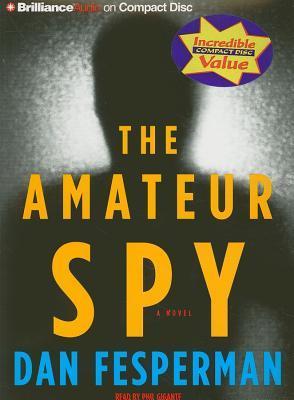 Amateur Spy, The: A Novel