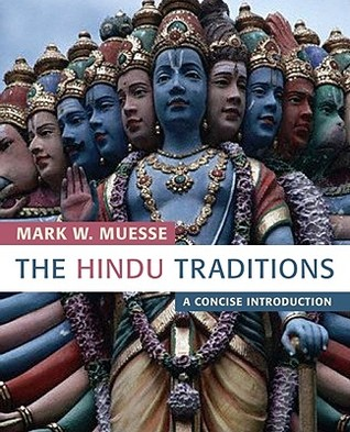 The Hindu Traditions by Mark W. Muesse