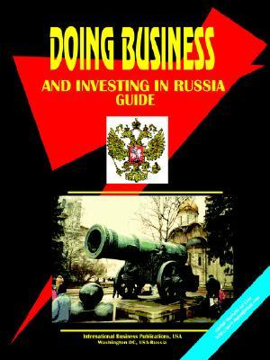 Doing Business and Investing in Russia Guide