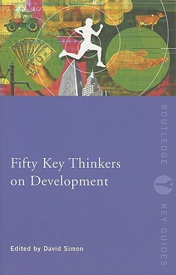 Fifty Key Thinkers on Development by David    Simon