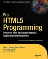 Pro Html5 Programming: Powerful APIs for Richer Internet Application Development