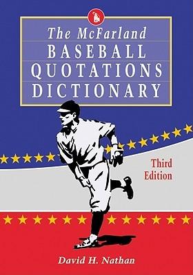 The McFarland Baseball Quotations Dictionary