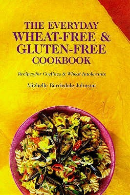 The Everyday Wheat Free And Gluten Free Cookbook
