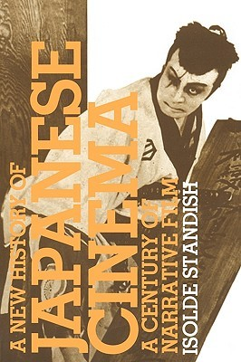 A New History of Japanese Cinema by Isolde Standish