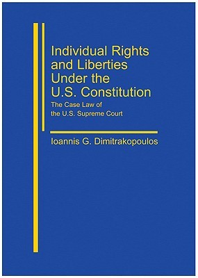 Individual Rights and Liberties Under the U.S. Constitution: The Case Law of the U.S. Supreme Court