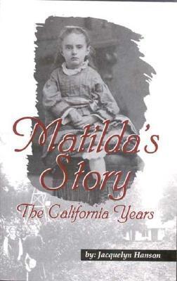 Matilda's Story: The California Years