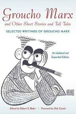 Groucho Marx and Other Short Stories and Tall Tales by Groucho Marx