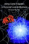 Along Came a Spider: A Personal Look at Madness