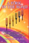 A Fork in the Road: An Inspiring Journey of How Ancient Solfeggio Frequencies Are Empowering Personal and Planetary Transformation!