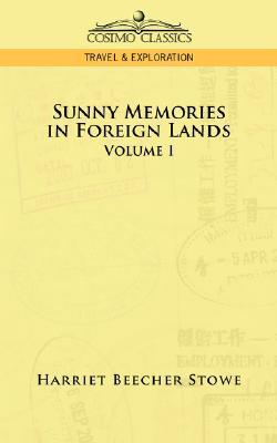 Sunny Memories in Foreign Lands: Volume 1