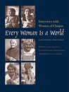 Every Woman Is a World: Interviews with Women of Chiapas