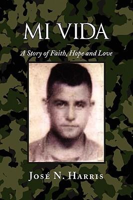 Mi Vida by José N. Harris