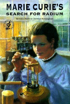 Ebook Marie Curie's Search for Radium by Beverley Birch DOC!