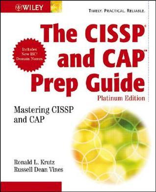 The Cissp?and Cap Prep Guide: Mastering Cissp and Cap