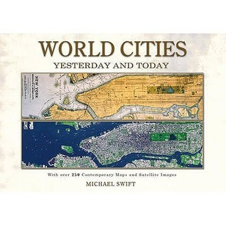 World Cities Yesterday and Today. Michael Swift