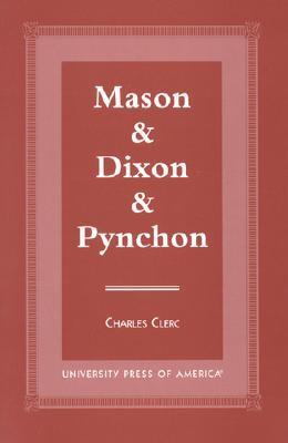 Mason & Dixon & Pynchon by Charles Clerc