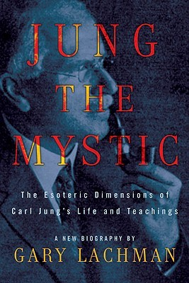 Jung the Mystic: The Esoteric Dimensions of Carl Jungs Life & Teachings EPUB