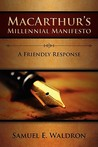 MacArthur's Millennial Manifesto