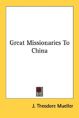 Great Missionaries to China