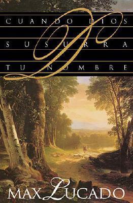 Ebook Cuando Dios Susurra Tu Nombre by Max Lucado read!