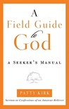 A Field Guide to God: A Seeker's Manual