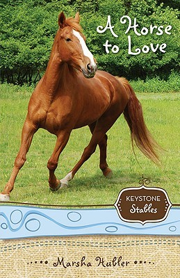 A Horse to Love (Keystone Stables, #1)