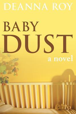 Baby Dust by Deanna Roy