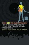 The DIY Music Manual. Randy Chertkow & Jason Feehan