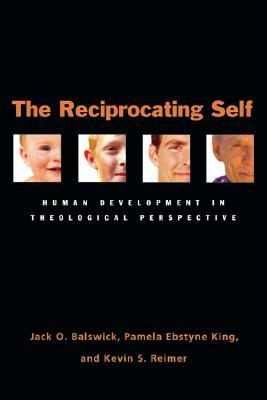 The reciprocating self human development in theological the reciprocating self human development in theological perspective by jack o balswick fandeluxe