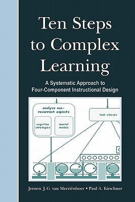 Ten Steps To Complex Learning: A Systematic Approach To Four Component Instructional Design