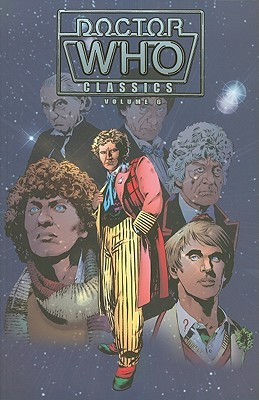 Doctor Who Classics, Vol. 6 (Doctor Who Classics #6)