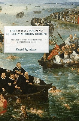 The Struggle for Power in Early Modern Europe by Daniel H. Nexon