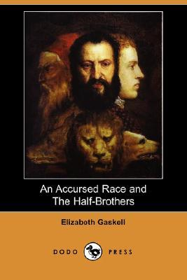 An Accursed Race / The Half-Brothers