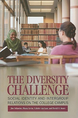 Diversity Challenge, The: Social Identity and Intergroup Relations on the College Campus: Social Identity and Intergroup Relations on the College Campus
