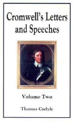 Cromwell's Letters and Speeches: Volume Two