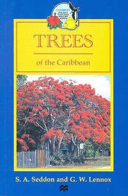Trees Of The Caribbean by S.A. Seddon, G.W. Lennox