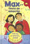 Max y la Fiesta de Adopcion = Max and the Adoption Day Party