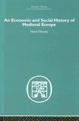 An Economic and Social History of Medieval Europe