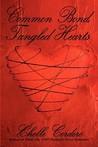 Common Bond, Tangled Hearts by Chelle Cordero