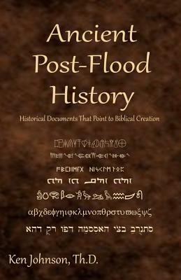 Ancient Post Flood History: Historical Documents That Point To Biblical Creation