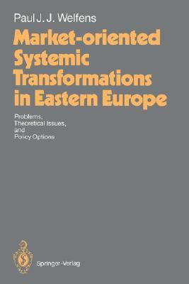 Market-Oriented Systemic Transformations in Eastern Europe