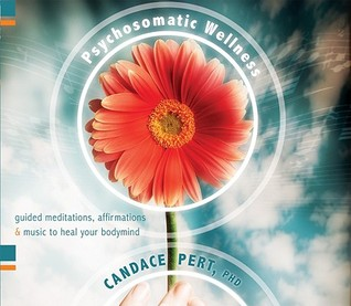 Psychosomatic Wellness: Guided Meditations, Affirmations, and Music to Heal Your Bodymind