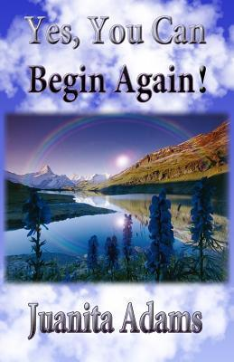 Yes, You Can Begin Again!