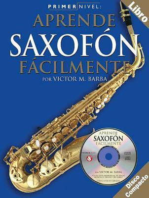 Primer Nivel: Aprende Saxofón Alto Facilmente (Level One: Alto Saxophone)