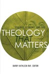 Theology That Matters: Ecology, Economy, and God