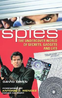 Spies: The Undercover World of Secrets, Gadgets and Lies