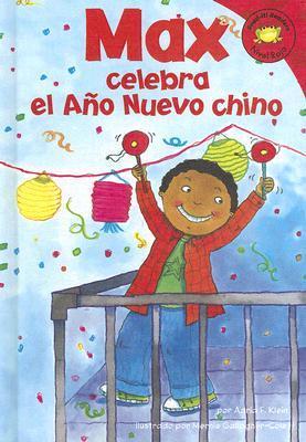 Max Celebra El ano Nuevo Chino (Read It! Readers En Espanol)