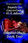 Silk and Magic: Book Two