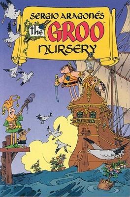 The Groo Nursery (Groo the Wanderer #48, 54-56)