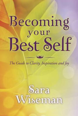 Becoming Your Best Self by Sara Wiseman